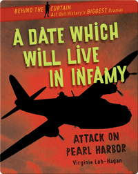 A Date Which Will Live in Infamy: Attack on Pearl Harbor