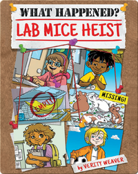 What Happened? Lab Mice Heist