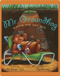 Mr. Groundhog Wants the Day Off