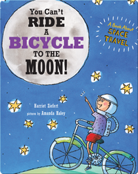 You Can't Ride A Bicycle to the Moon!
