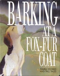 Barking at a Fox-Fur Coat