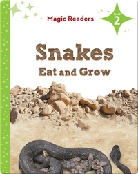 Magic Readers: Snakes Eat and Grow