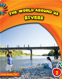 The World Around Us: Rivers