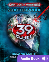 The 39 Clues: Cahills vs. Vespers Book #4: Shatterproof