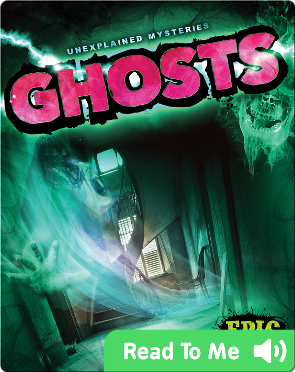 Unexplained Mysteries: Ghosts