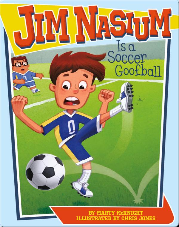 Jim Nasium Is a Soccer Goofball