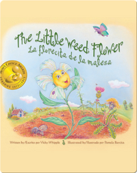 The Little Weed Flower / La florecita de la maleza