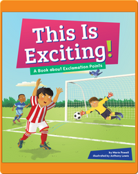This Is Exciting!: A Book About Exclamation Points