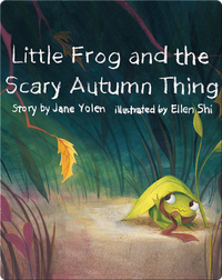 Little Frog & The Scary Autumn Thing