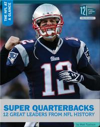 Super Quarterbacks 12 Great Leaders NFL History