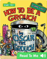 How to Be a Grouch (by Oscar the Grouch)