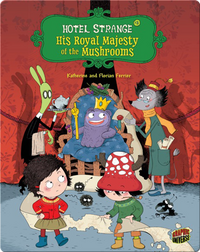 Hotel Strange #3: His Royal Majesty of the Mushrooms