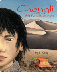 Chengli and the Silk Road Caravan