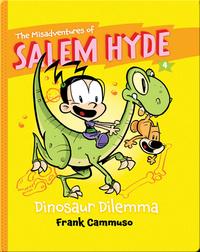 The Misadventures of Salem Hyde #4: Dinosaur Dilemma