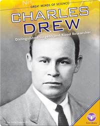 Charles Drew: Distinguished Surgeon and Blood Researcher