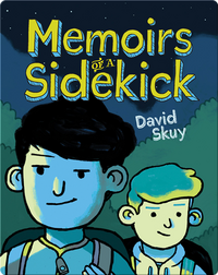 Memoirs of a Sidekick