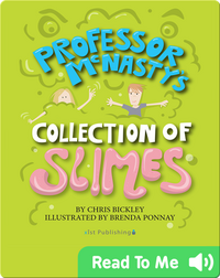 Professor McNasty's Collection of Slimes