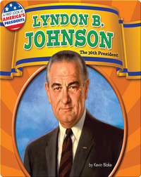 Lyndon B. Johnson: The 36th President