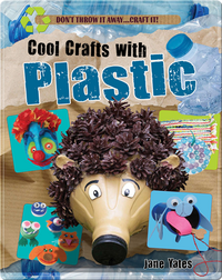 Cool Crafts with Plastic