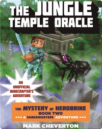 The Jungle Temple Oracle: The Mystery of Herobrine Book Two