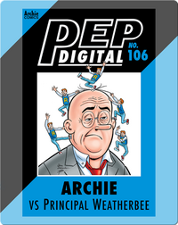 Pep Digital Vol. 106: Archie VS Principal Weatherbee