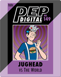 Pep Digital Vol. 149: Jughead VS The World