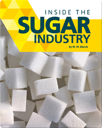 Inside the Sugar Industry