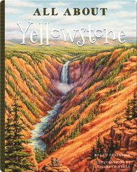 All About Yellowstone