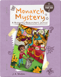 Monarch Mystery: A Butterfly Researcher's Journal