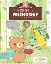 Seeds of Friendship: A Peanut Bear Adventure