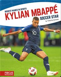 Kylian Mbappé, Soccer Star