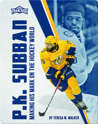 P.K. Subban: Making his Mark on the Hockey World