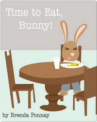 Time to Eat, Bunny!