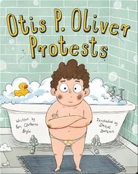 Otis P. Oliver Protests
