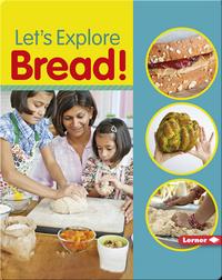 Let's Explore Bread!