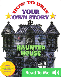 How to Draw Your Own Story: Haunted House