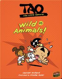 Tao, the Little Samurai: Wild Animals!